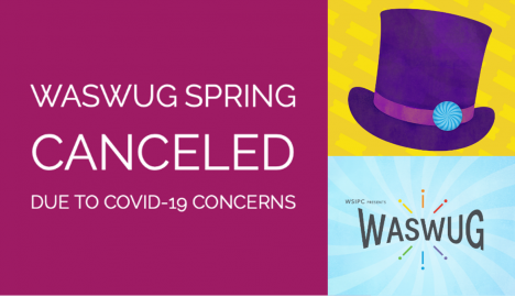 Image for Blog Posts - WASWUG Spring 2020 Canceled Due To COVID-19 Concerns